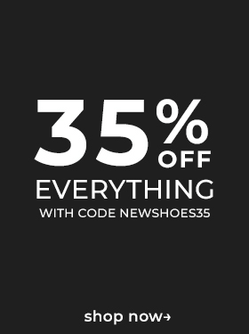 35% Off everything with code NEWSHOES35 shop now