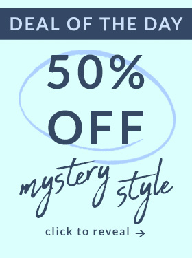 Deal of the Day - Extra 50% Off Mystery Style - Click to Reveal