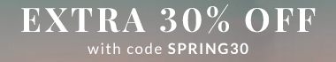 Extra 30% Off Everything with code SPRING30