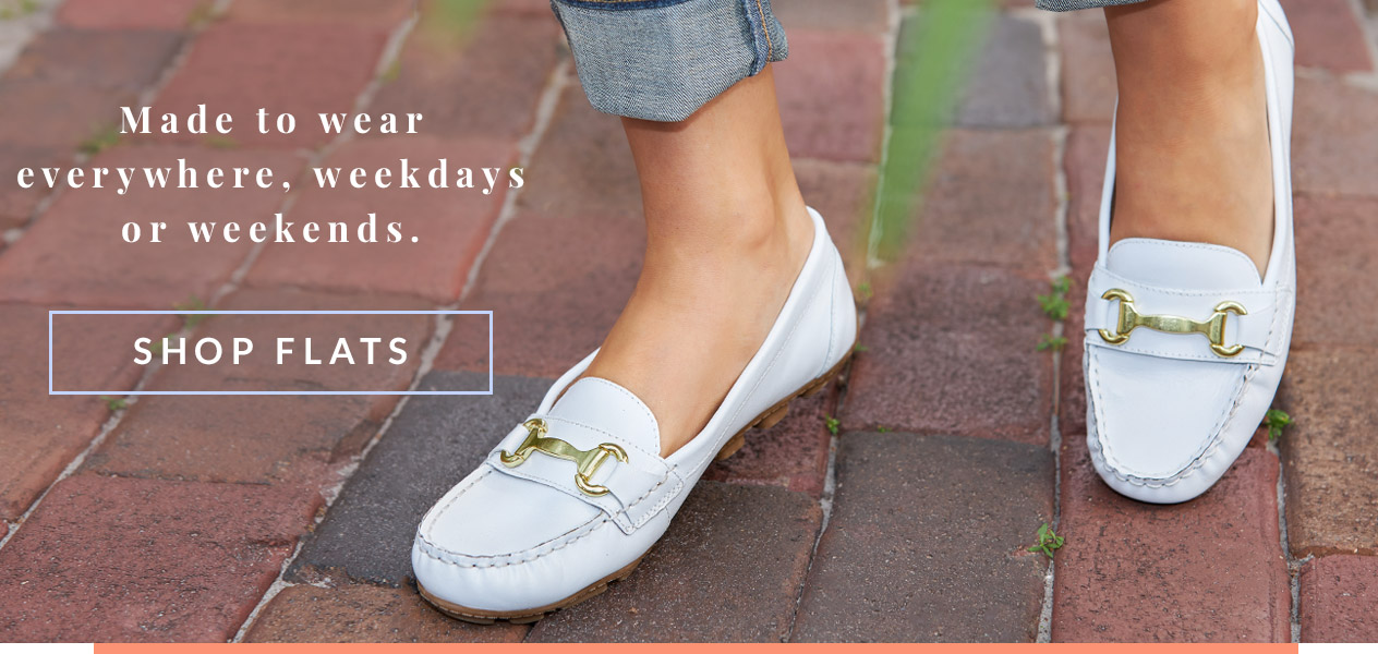 Made to wear everywhere, from weekdays to weekends.   Shop Flats