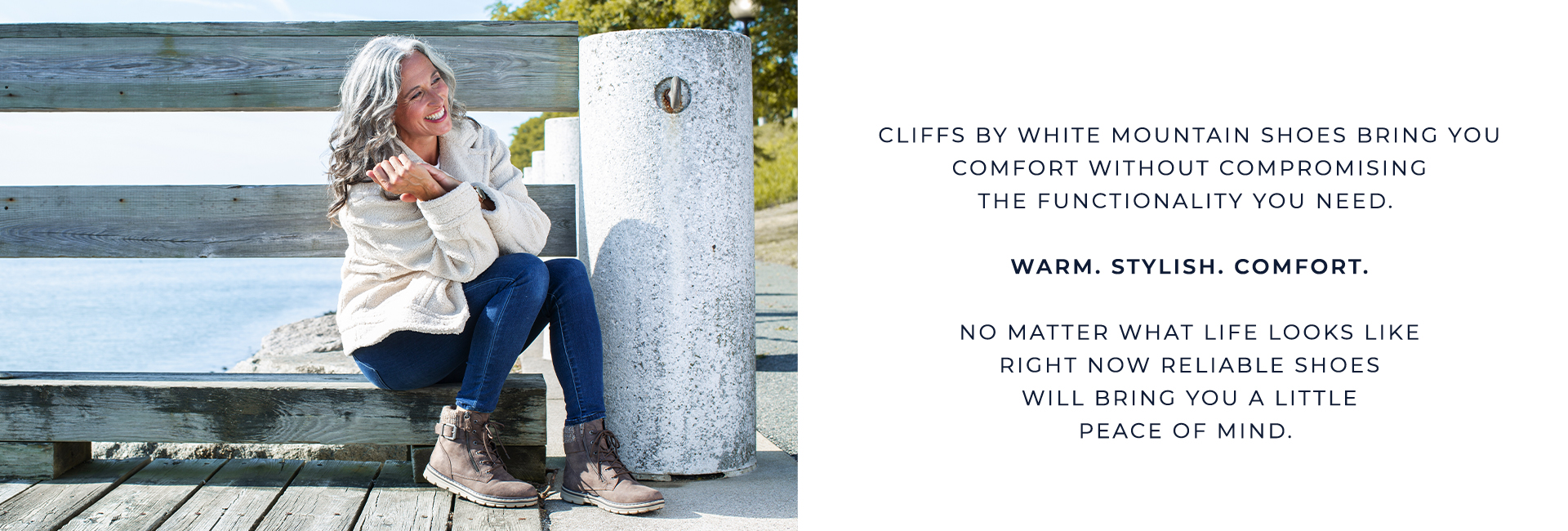 CLIFFS by White Mountain Shoes brings comfort without compromising the functionality you need. Warm. Stylish. Comfort. No matter what life looks like right now reliable shoes will bring you a little peace of mind.