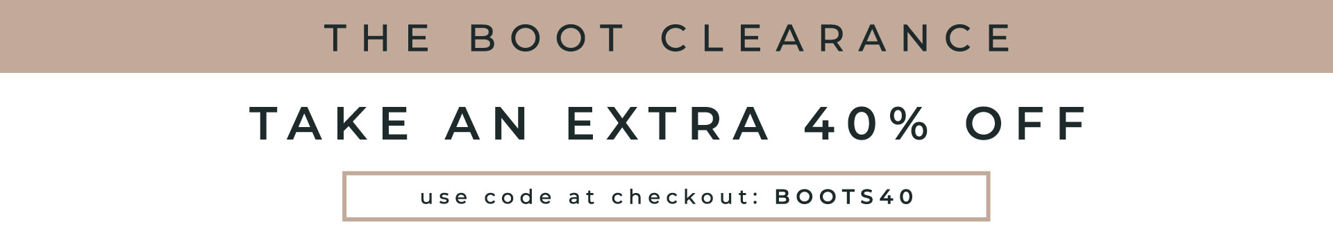 The Boot Clearance | Take an Extra 40% OFF | Use code at checkout: BOOTS40