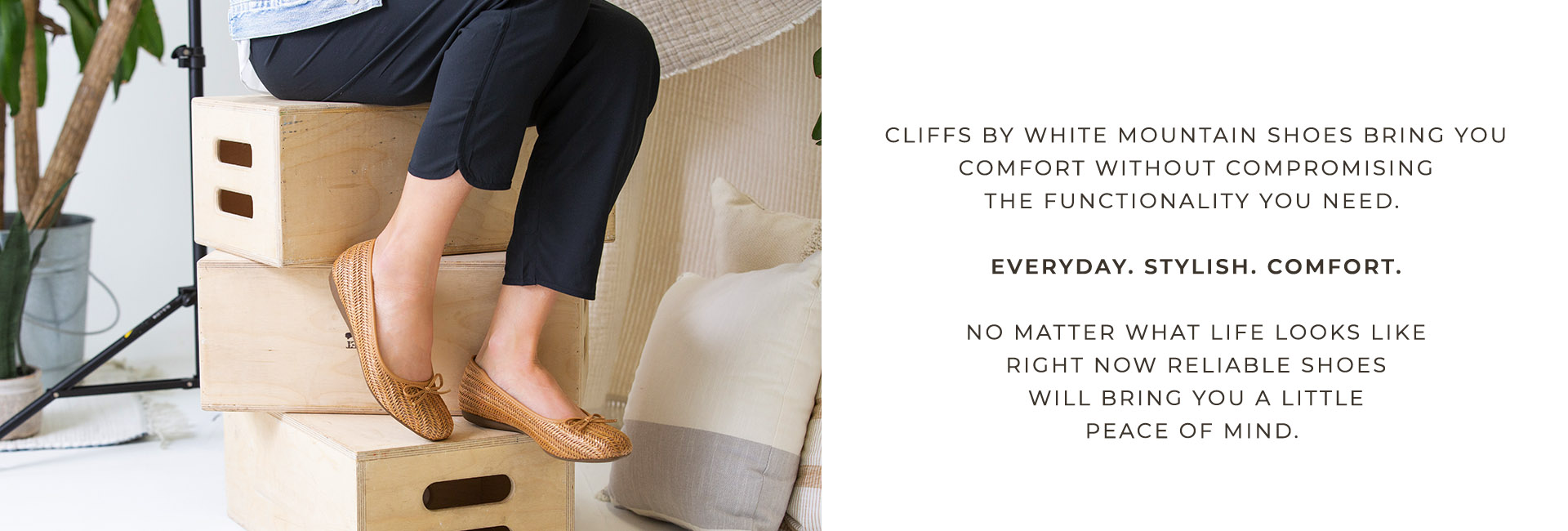 CLIFFS by White Mountain Shoes brings comfort without compromising the functionality you need. Everyday. Stylish. Comfort. No matter what life looks like right now reliable shoes will bring you a little peace of mind.