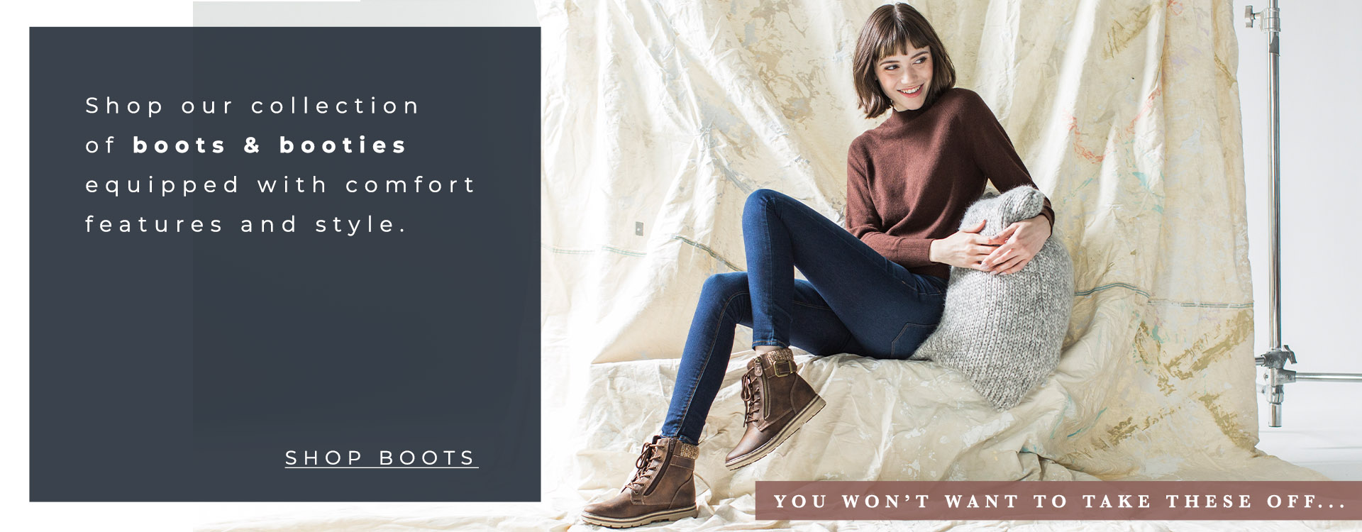 Shop our collection of boots & booties equipped with comfort features and style. | Shop Boots | You won't want to take these off...