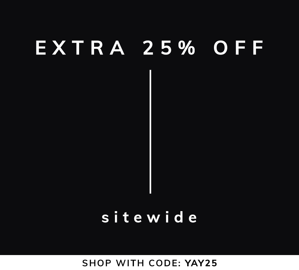 Extra 25% OFF Sitewide | Shop with code: YAY25